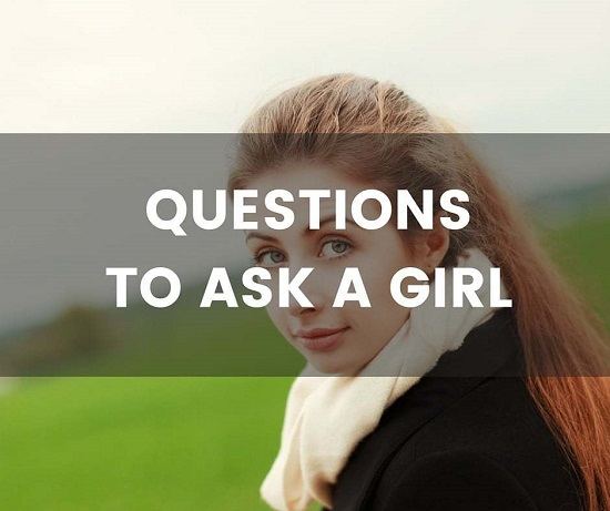 WHAT TO ASK A GIRL TO GET TO KNOW HER BETTER 34